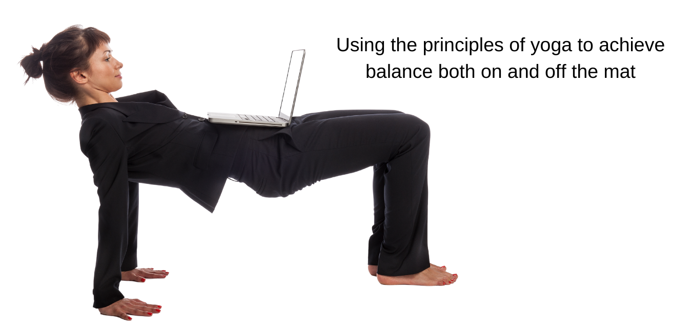 Using the principles of yoga to achieve balance both on and off the mat